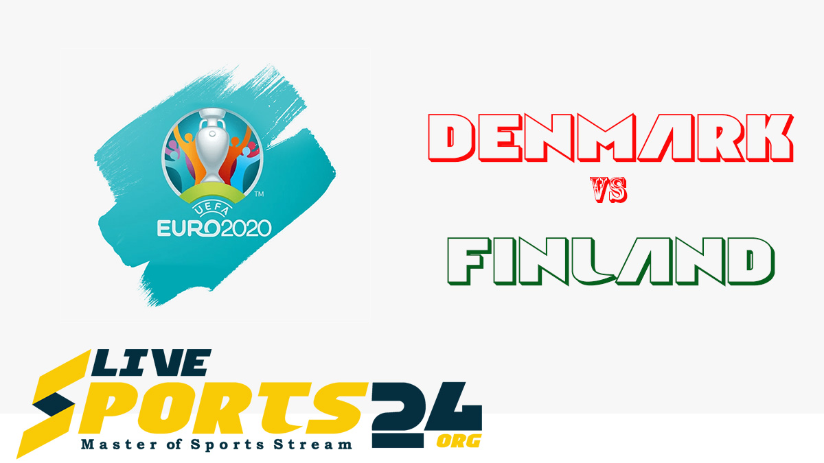 Euro 2020 Denmark vs Finland Live Stream: How to Watch Denmark vs Finland Free From Anywhere?
