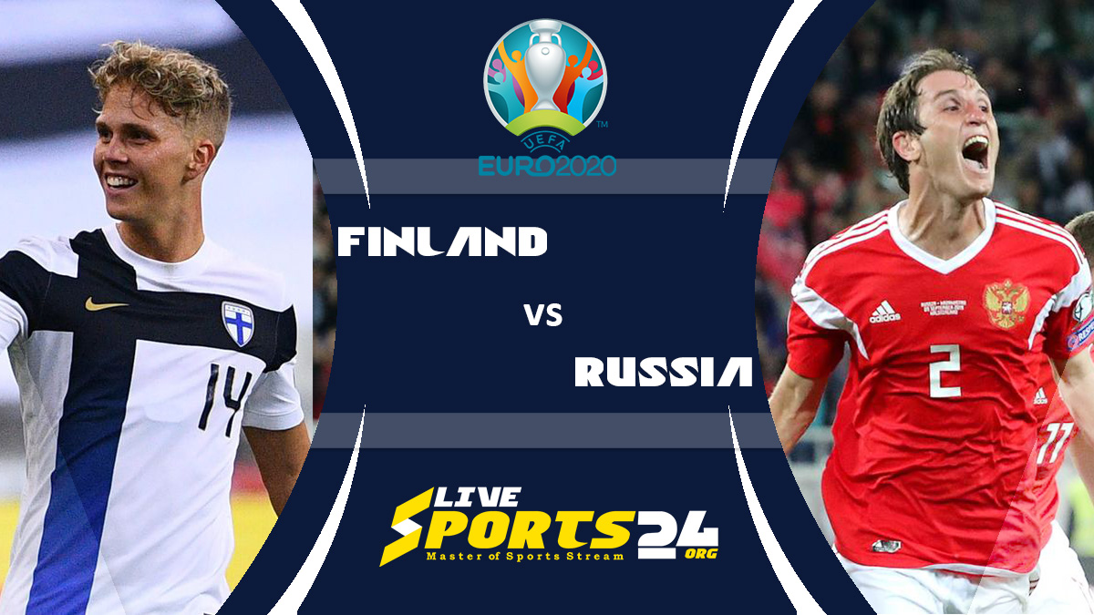 Euro 2020 Finland vs Russia Live Stream: How to Watch Finland vs Russia Free From Anywhere?