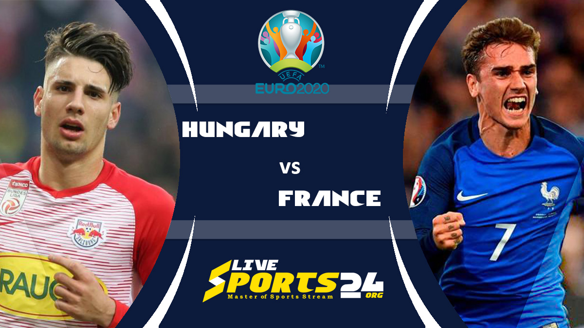 Euro 2020 Hungary vs France Live Stream: How to Watch Hungary vs France Free From Anywhere?