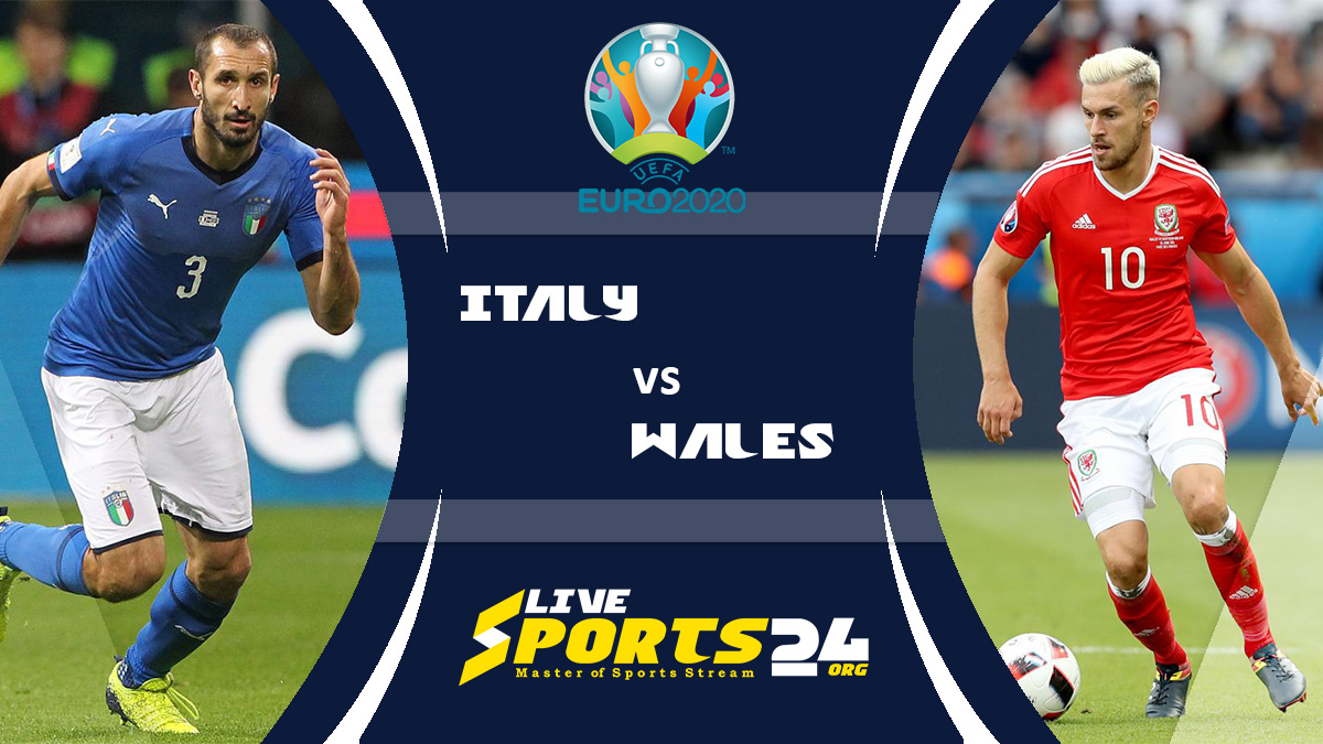 Euro 2020 Italy vs Wales Live Stream: How to Watch Italy vs Wales Free From Anywhere?