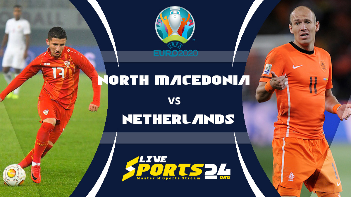 Euro 2020 North Macedonia vs Netherlands Live Stream: How to Watch North Macedonia vs Netherlands Free From Anywhere?