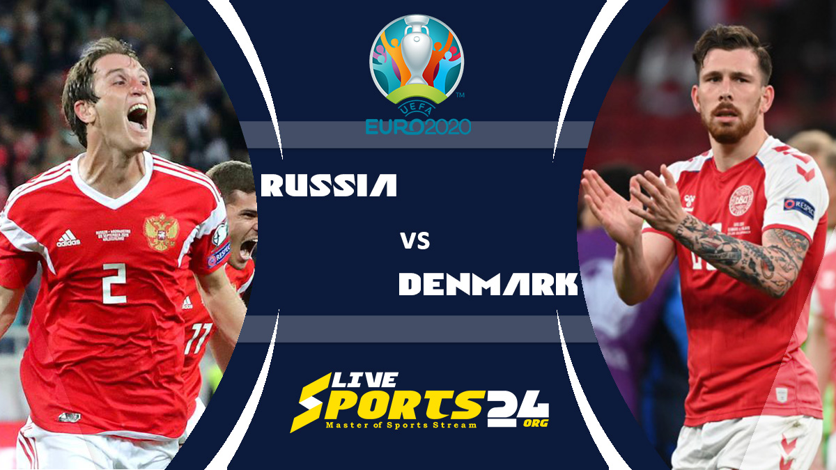 Euro 2020 Russia vs Denmark Live Stream: How to Watch Russia vs Denmark Free From Anywhere?