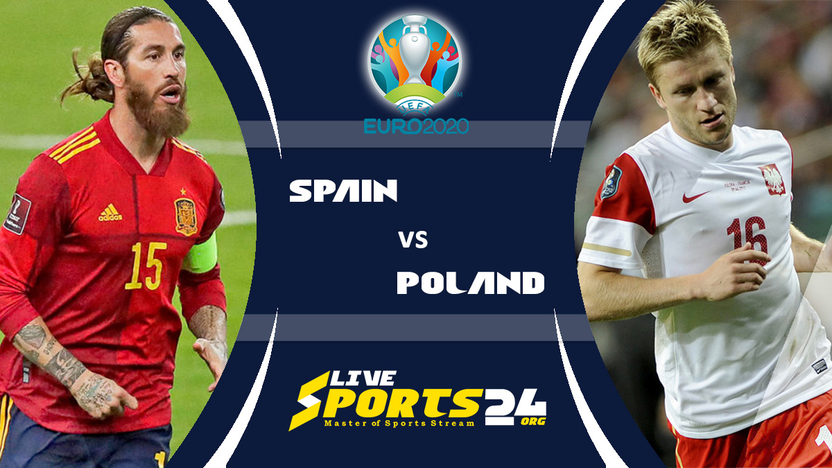 Euro 2020 Spain vs Poland Live Stream: How to Watch Spain vs Poland Free From Anywhere?