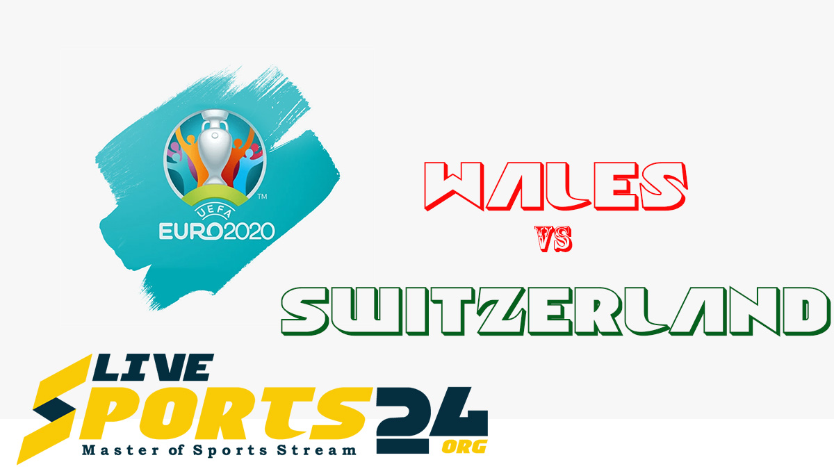Euro 2020 Wales vs Switzerland Live Stream: How to Watch Wales vs Switzerland Free From Anywhere?