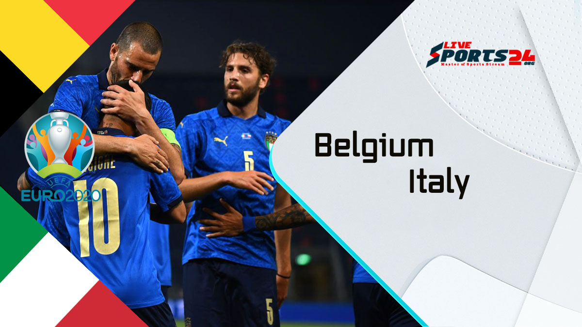 Quarter Final Belgium vs Italy Euro 2020 Live Stream: How to Watch Belgium vs Italy Free From Anywhere?