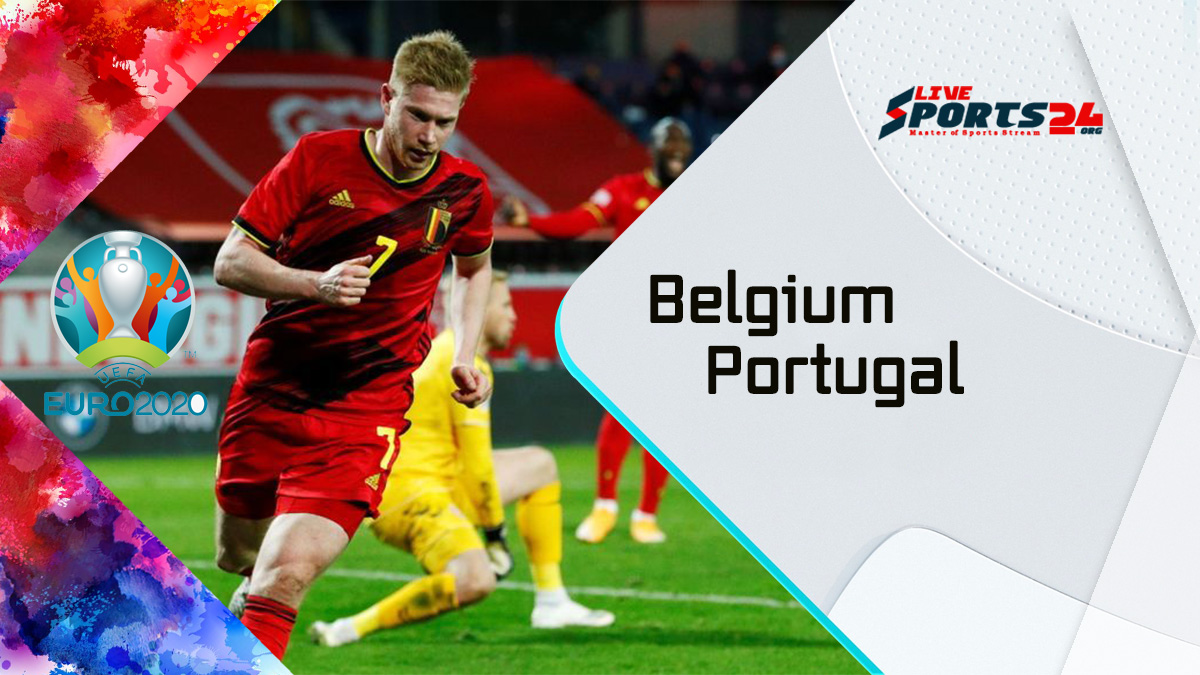 Belgium vs Portugal Euro 2020 Live Stream: How to Watch Belgium vs Portugal Free From Anywhere?