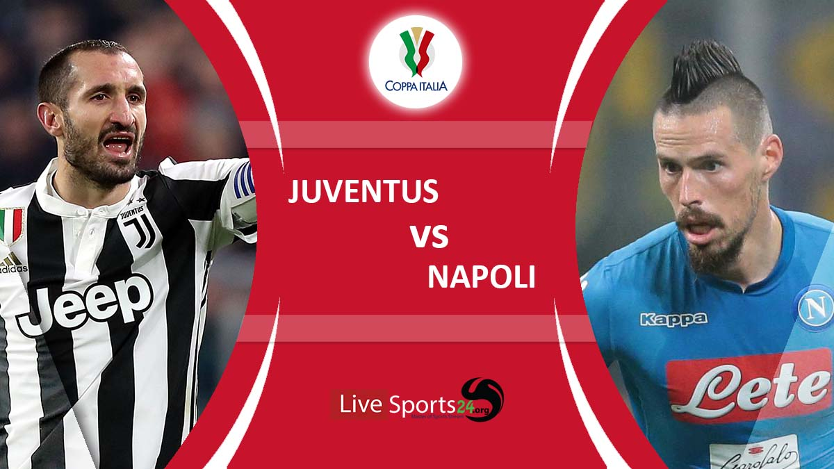 Napoli vs Juventus | Coppa Italia Final Live Stream free, Predictions & Lineups