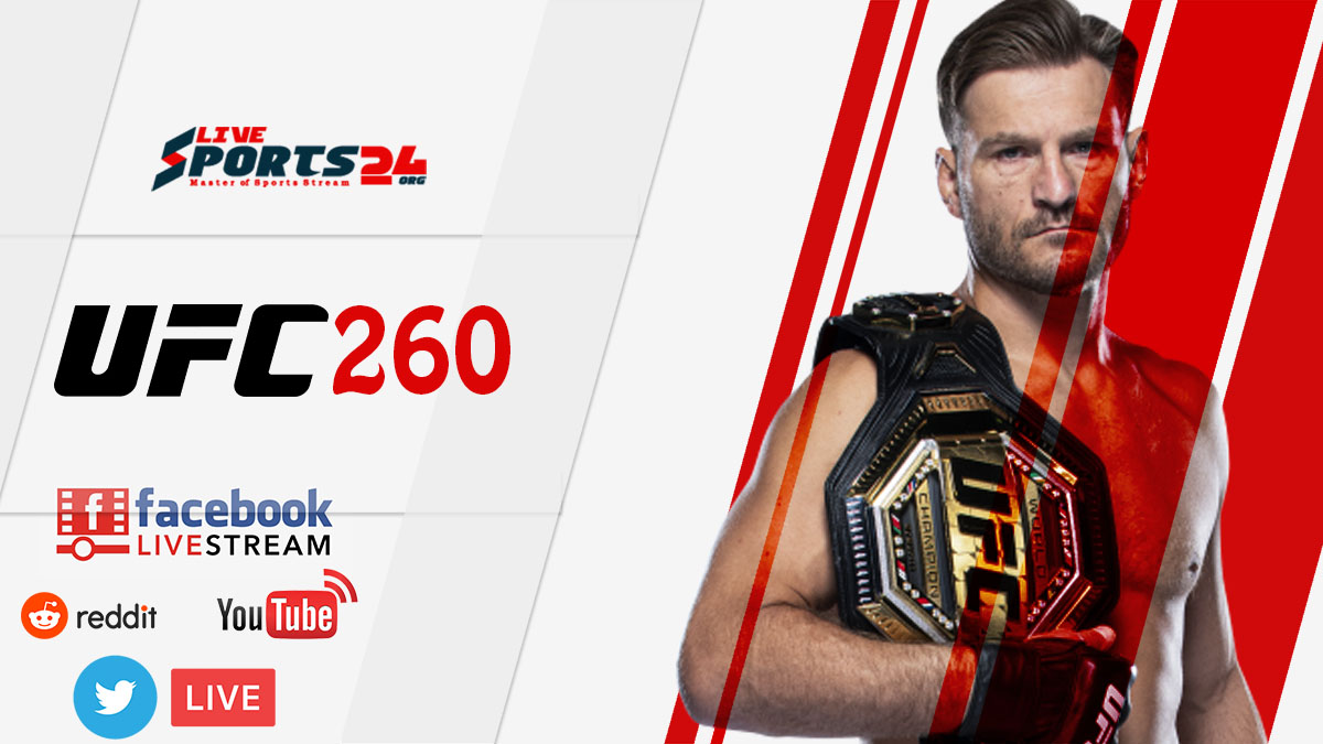 How Can UFC 260 Live Stream Reddit, Facebook, Twitter, YouTube