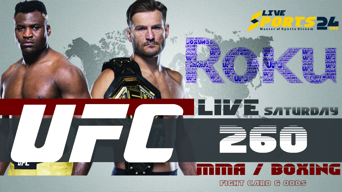 Miocic vs Ngannou | How to Watch UFC 260 on Roku For Free