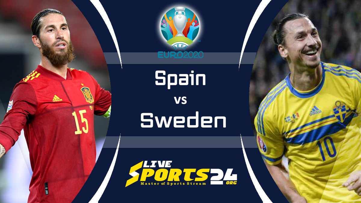 Euro 2020 Spain vs Sweden Live Stream: How to Watch Spain vs Sweden Free From Anywhere?