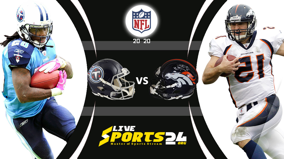 Titans vs Broncos Live: How to watch Tennessee vs Denver live Prediction & odds
