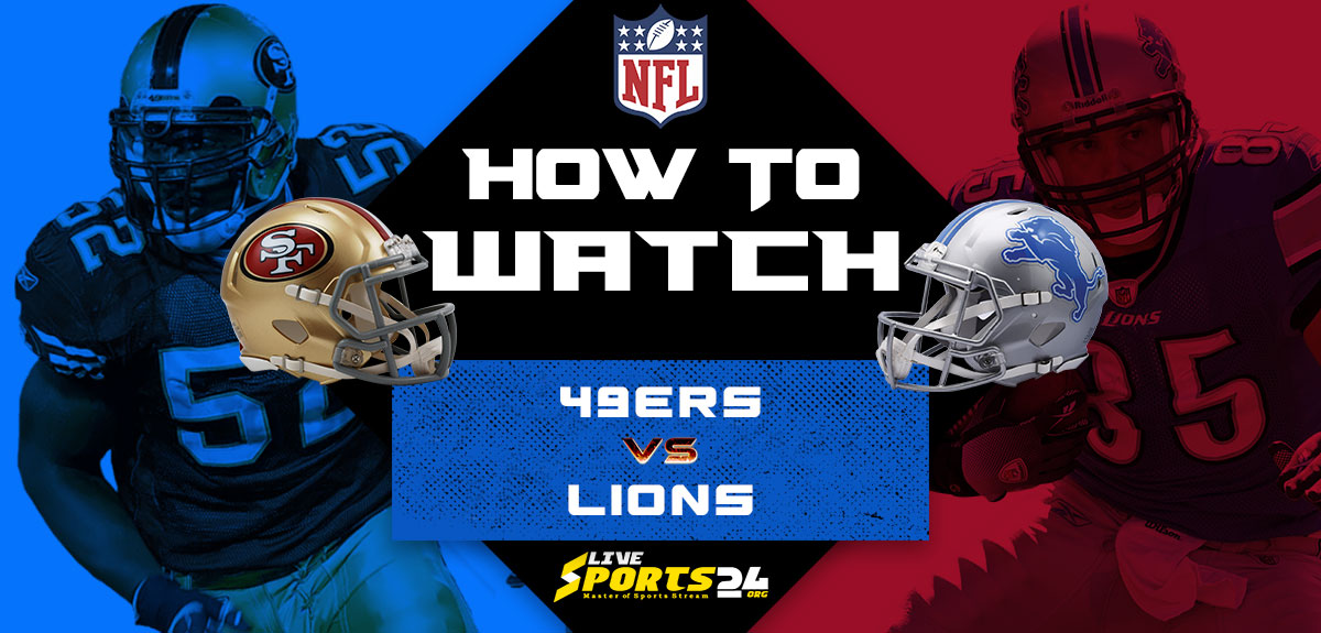 49ers vs Lions Live: How to watch Free San Francisco vs Detroit live Prediction & odds