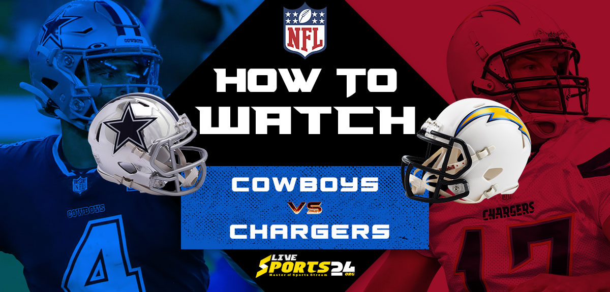 Cowboys vs Chargers Live: How to watch Dallas vs Los Angeles live Prediction & odds