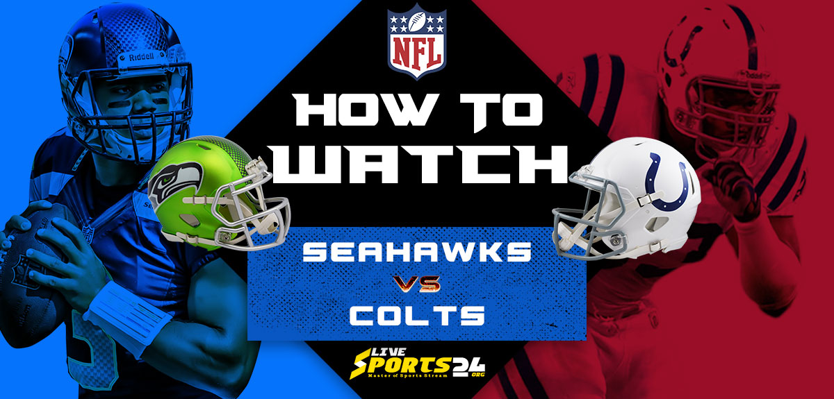 Seahawks vs Colts Live: How to watch Free Seattle vs Indianapolis live Prediction & odds