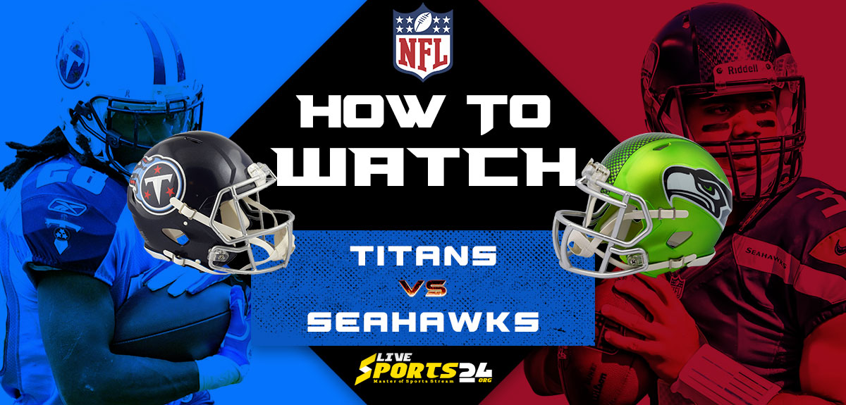 Titans vs Seahawks Live: How to watch Tennessee vs Seattle live Prediction & odds